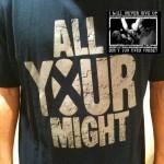 allyourmightshirt1